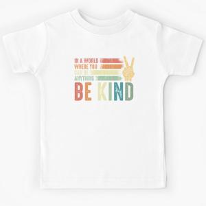 T-shirt garçon blanc manche courte - Dans un monde ou tu peux ete ce que tu veux, sois gentil
