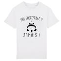 T-shirt enfant coupe droite, 100% coton imprimé moi suceptible ? jamais