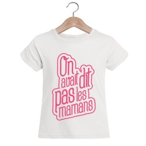 T-shirt blanc fille - On avait dit pas les mamans
