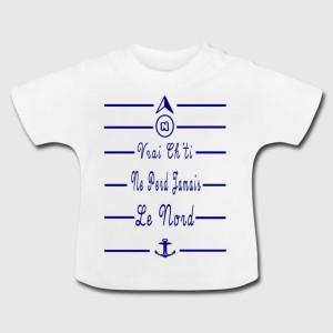 Tshirt bébé - Vrai ch'ti ne perd jamais le nord