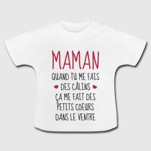 Tshirt bébé - Maman quand tu me fais des câlins ....