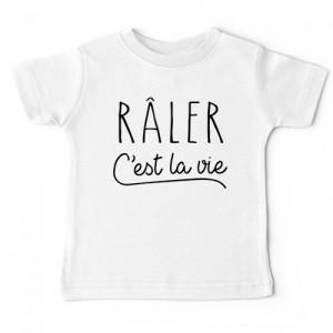 Tshirt bébé - RALER C'EST LA VIE
