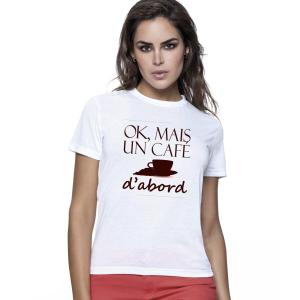 Femme - T-shirt pour manches courtes, 100% coton imprimé ok mais un café ...