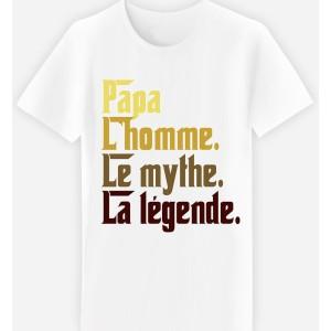 Adulte - T-shirt adulte coupe droite , humour - PAPA,L'HOMME, LE MYTHE...