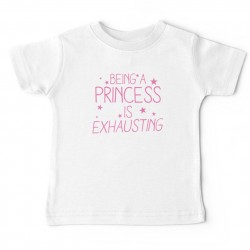 Tshirt bébé - BEING A PRINCESS IS EXHAUSTING