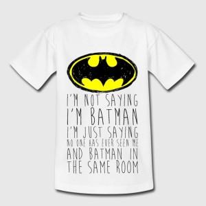 """T-shirt enfant - Batman """"I'm not saying"""""""