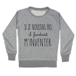 sweat-shirt enfant imprimé Si je n'existais pas il faudrait m'inventer