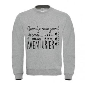 Sweatshirt enfant - Quand je serais grand aventurier